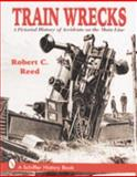 Train Wrecks, Robert C. Reed, 0764301365