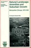 Natural Landscape Amenities and Suburban Growth : Metropolitan Chicago, 1970-1980, Mueller-Wille, Christopher, 0890651361