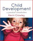 Child Development : A Practical Introduction, Crowley, Kevin J., 1849201366