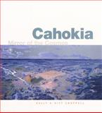Cahokia : Mirror of the Cosmos, Chappell, Sally A. Kitt, 0226101363
