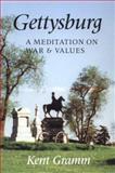 Gettysburg : A Meditation on War and Values, Gramm, Kent, 0253211360