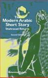 The Modern Arabic Short Story : Shahrazad Returns, , 0333641361