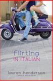 Flirting in Italian, Lauren Henderson, 0385741367