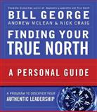 Finding Your True North 1st Edition