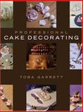 Professional Cake Decorating, Garrett, Toba, 047170136X
