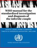 WHO Manual for the Standardized Investigation and Diagnosis of the Infertile Couple, Rowe, Patrick J. and Hargreave, T. B., 0521431360