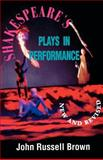 Shakespeare's Plays in Performance, John Russell Brown, 155783136X