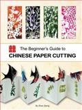 Beginner's Guide to Chinese Paper Cutting, Zhao Ziping, 1602201366