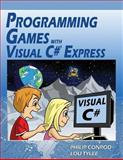 Programming Games with Visual C# Express, Philip Conrod and Lou Tylee, 1937161366