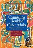 Counseling Troubled Older Adults, Harold G. Koenig and Andrew J. Weaver, 0687091365