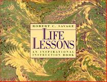 Life Lessons, Robert C. Savage, 0884861368