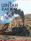 Uintah Railway, Henry E. Bender, 0911581367