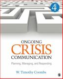 Ongoing Crisis Communication : Planning, Managing, and Responding, Coombs, W. Timothy, 1452261369