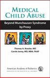 Medical Child Abuse : Beyond Munchausen Syndrome by Proxy, Roesler, Thomas A. and Jenny, Carole, 1581101368