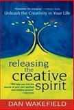 Releasing the Creative Spirit, Dan Wakefield, 1893361365