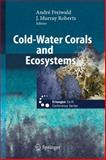 Cold-Water Corals and Ecosystems, , 3540241361