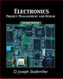 Electronics : Project Management and Design, Stadtmiller, D. Joseph, 0131111361