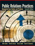 Public Relations Practices : Managerial Case Studies and Problems, Center, Allen H. and Jackson, Patrick, 0132341360
