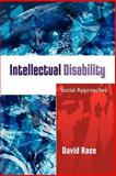 Intellectual Disability : Social Approaches, Race, David, 033522136X