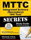 MTTC Integrated Science (Secondary) (94) Test Secrets Study Guide : MTTC Exam Review for the Michigan Test for Teacher Certification, , 1610721365