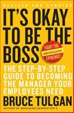 It's Okay to Be the Boss, Bruce Tulgan, 0061121363