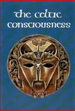 The Celtic Consciousness, Robert O'Driscoll, 0807611360