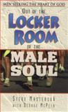Out of the Locker Room of the Male Soul, Steve Masterson and George McPeek, 0889651361