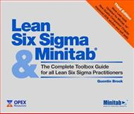 Lean Six Sigma and Minitab : The Complete Toolbox Guide for All Lean Six Sigma Practitioners, Brooks and Brook, Quentin, 0954681363