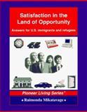 Satisfaction in the Land of Opportunity, Raimonda Mikatavage, 0964721368