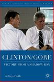 Clinton/Gore : Victory from a Shadow Box, Volle, Jeffrey J., 1137281367