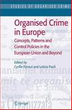 Organised Crime in Europe : Concepts, Patterns and Control Policies in the European Union and Beyond, , 1402051360