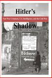 Hitler's Shadow - Nazi War Criminals, U. S. Intelligence, and the Cold War, National National Archives, 1497581362