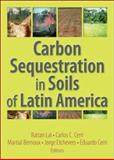Carbon Sequestration in Soils of Latin America, , 1560221364