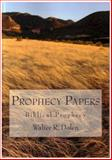Prophecy Papers, Dolen, Walter R., 1877981362