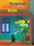 Tropical Asian Style, William Warren, 9625931368