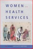 Women and Health Services : An Agenda for Change, Doyal, Lesley, 0335201369