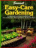 Easy-Care Gardening, Sunset Publishing Staff, 0376031360
