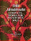 Complete Works for Pianoforte Solo, Felix Mendelssohn, 0486231364