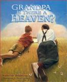Grandpa, Is There a Heaven?, Katherine Bohlmann, 0570071364
