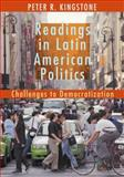 Readings in Latin American Politics : Challenges to Democratization, Kingstone, Peter, 0618371362