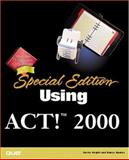 Special Edition Using ACT! 2000, Curtis Knight and Nancy Sparks, 0789721368