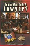 So You Want to Be a Lawyer?, Susanne Calabrese and Marianne Pilgrim Calabrese, 0883911361