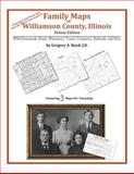 Family Maps of Williamson County, Illinois, Deluxe Edition : With Homesteads, Roads, Waterways, Towns, Cemeteries, Railroads, and More, Boyd, Gregory A., 1420311360