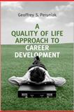 A Quality of Life Approach to Career Development, Peruniak, Geoffrey, 1442641363