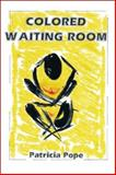 Colored Waiting Room, Patricia Pope, 1553691369