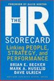 The HR Scorecard, Mark A. Huselid and Brian E. Becker, 1578511364
