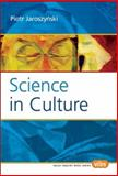 Science in Culture : Translated from the Polish by Hugh Mcdonald, Jaroszyñski, Piotr, 9042021365