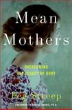 Mean Mothers, Peg Streep, 0061651362