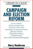Campaign and Election Reform, Henderson, Harry, 0816051364