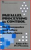 Parallel Processing in Control : The Transputer and Other Architectures, , 0863411363